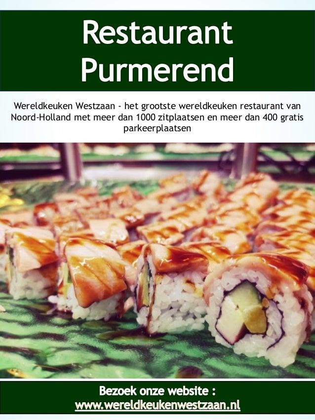1 Wereldkeuken Westzaan - het grootste wereldkeuken restaurant van Noord-Holland met meer dan 1000 zitplaatsen en meer dan...