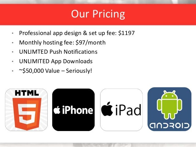 • Professional app design & set up fee: $1197 • Monthly hosting fee: $97/month • UNLIMTED Push Notifications • UNLIMITED A...