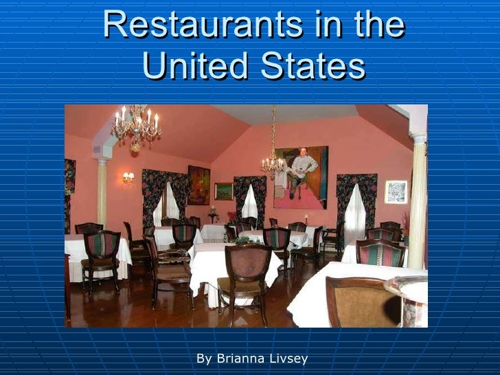 Restaurants in the United States By Brianna Livsey