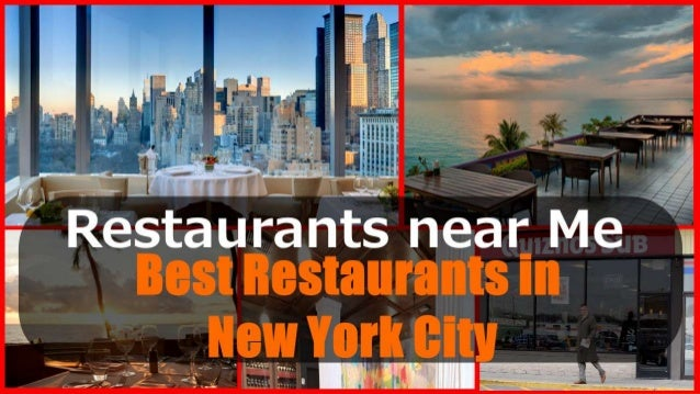 Restaurants Near Me Best Restaurants In New York City