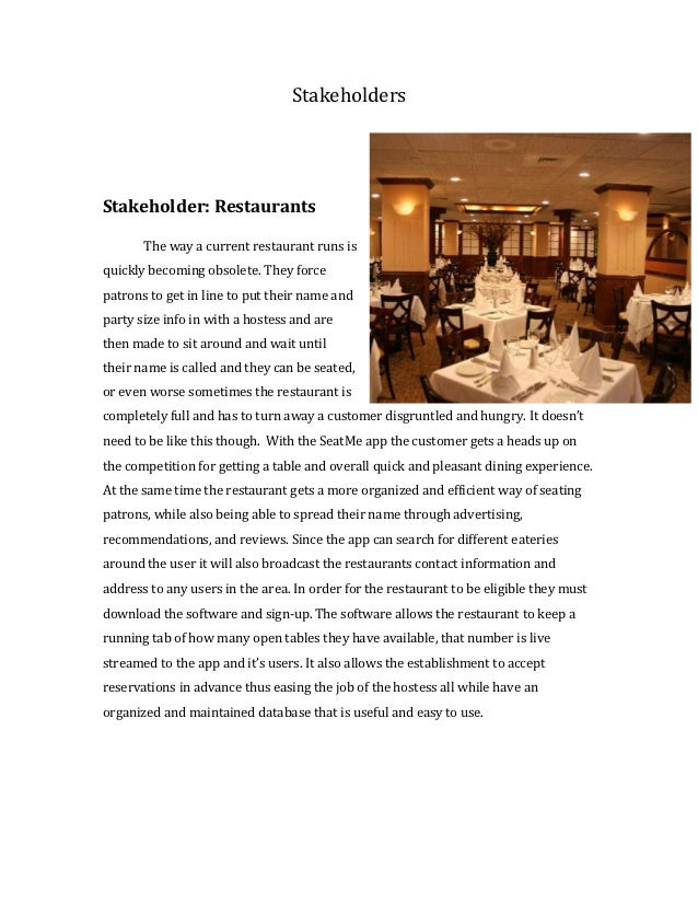 StakeholdersStakeholder: Restaurants       The way a current restaurant runs isquickly becoming obsolete. They forcepatron...