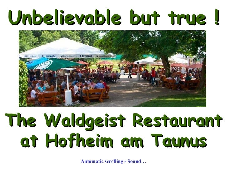 Unbelievable but true ! The Waldgeist Restaurant  at Hofheim am Taunus Automatic scrolling - Sound…