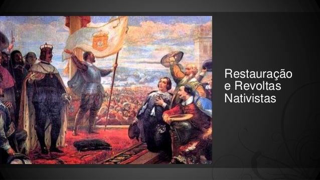 Restauração e Revoltas Nativistas