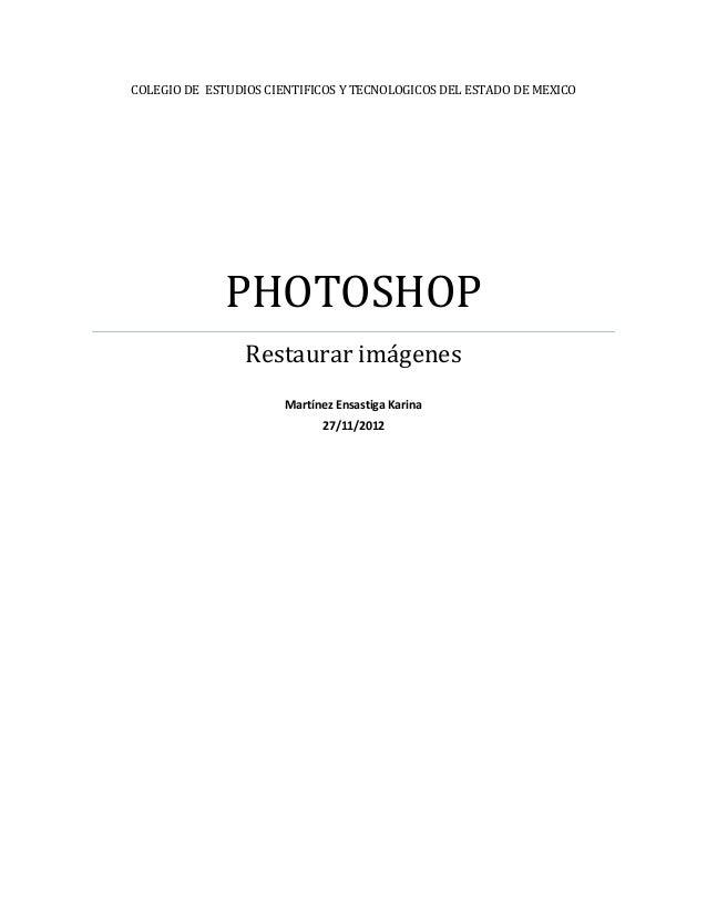 COLEGIO DE ESTUDIOS CIENTIFICOS Y TECNOLOGICOS DEL ESTADO DE MEXICO              PHOTOSHOP                 Restaurar imáge...
