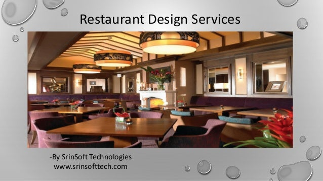 Restaurant Design Services -By SrinSoft Technologies www.srinsofttech.com