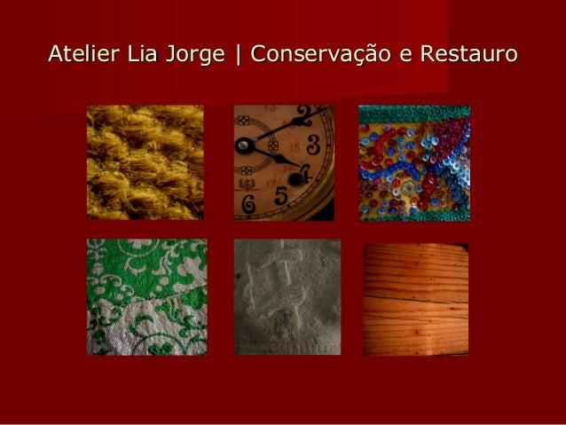 Atelier Lia Jorge | Conservação e RestauroAtelier Lia Jorge | Conservação e Restauro