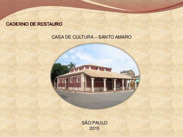 CASA DE CULTURA – SANTO AMARO SÃO PAULO 2015