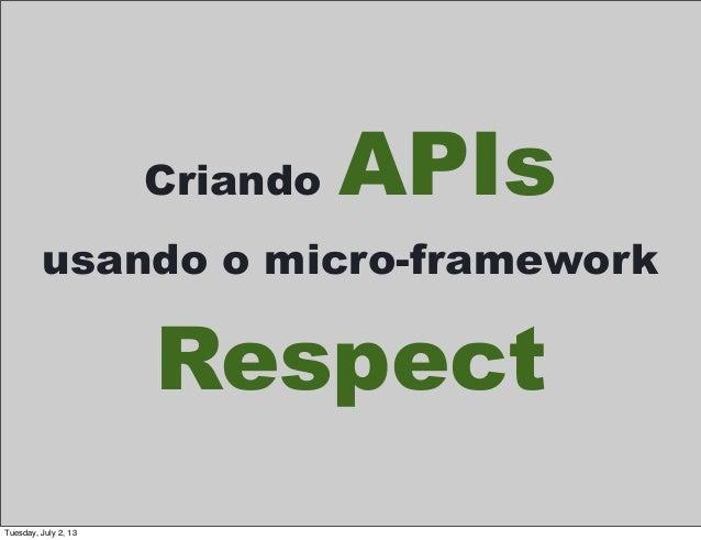 Criando APIs usando o micro-framework Respect