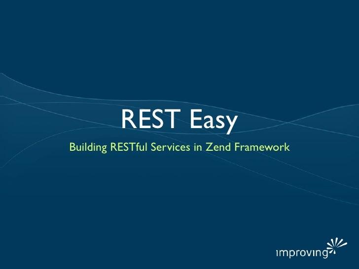 REST EasyBuilding RESTful Services in Zend Framework