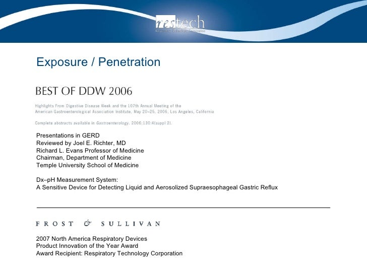 Exposure / Penetration 2007 North America Respiratory Devices  Product Innovation of the Year Award Award Recipient: Respi...