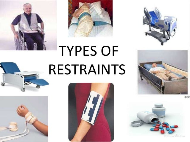 nursing restraints Nursing home restraints free consultations - available 24/7 nursing home restraints injury attorneys the nursing home reform act of 1987 gave all nursing home residents the right to be free from restraints when the restraints are used for disciplinary purposes or for the convenience of the.