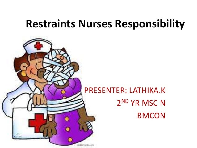 nursing restraints Ensuring an adequate number of rns among a unit's nursing staff may reduce  the use of physical restraints in hospitalized patients, a recent study shows.