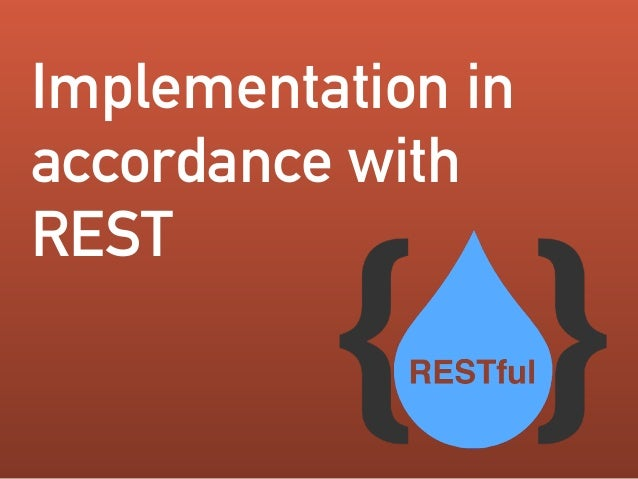 Implementation in accordance with REST