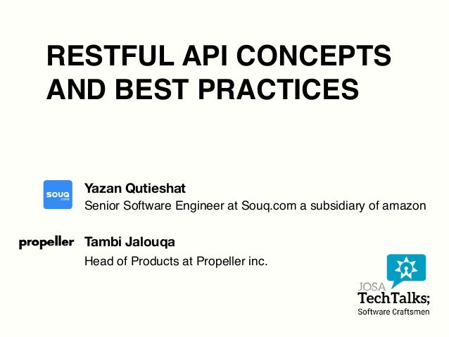 Josa techtalks restful api concepts and best practices restful api concepts and best practices yazan qutieshat tambi jalouqa senior software engineer at souq malvernweather Gallery