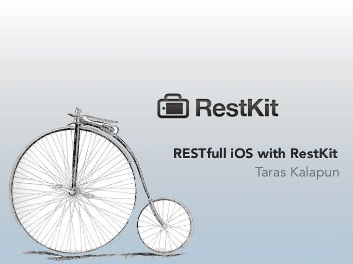 RESTfull iOS with RestKit            Taras Kalapun