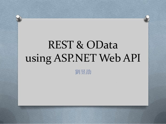REST & OData using ASP.NET Web API 劉昱劭