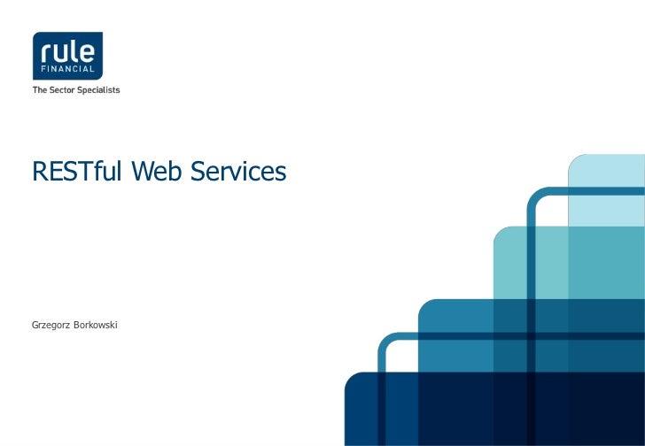 RESTful Web ServicesGrzegorz Borkowski                       Confidential