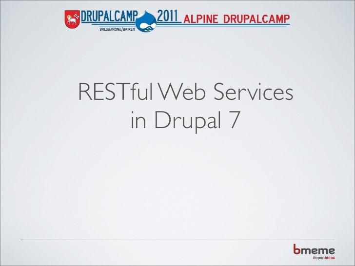 RESTful Web Services    in Drupal 7
