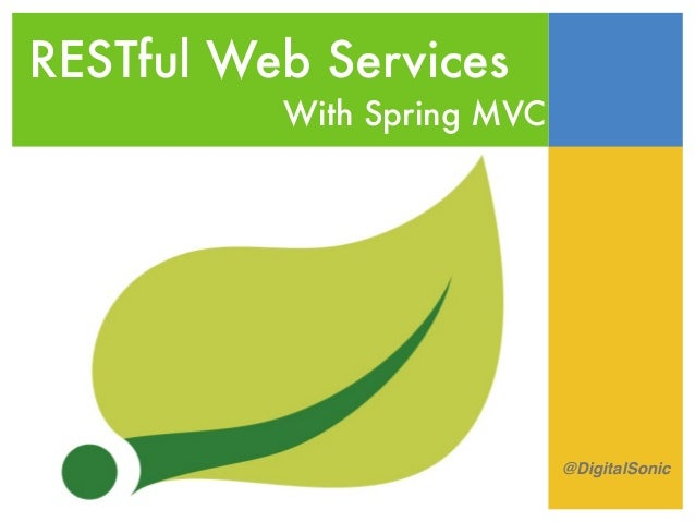 RESTful Web Services With Spring MVC @DigitalSonic