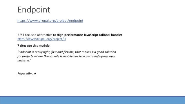 """Endpoint https://www.drupal.org/project/endpoint """"Endpoint is really light, fast and flexible, that makes it a good soluti..."""