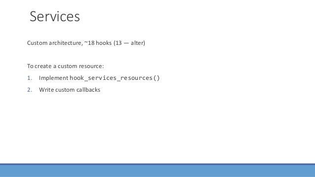 RESTful Ctools plugins, Entity API, OOP To create a custom resource: 1. Implement hook_ctools_plugin_directory () 2. Creat...