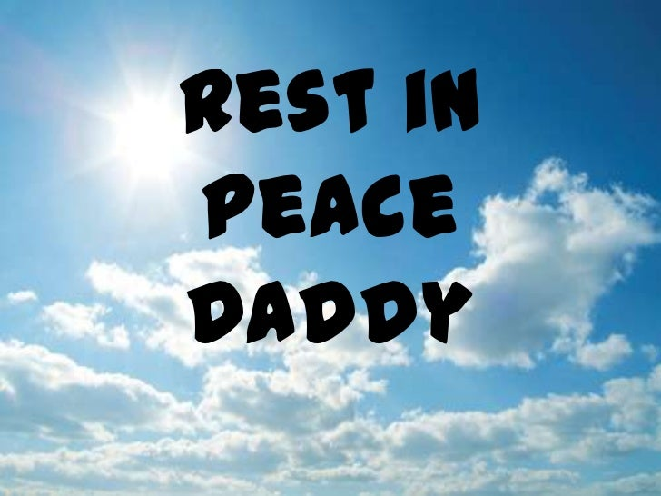 Rest in Peace Daddy<br />