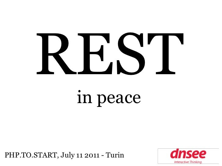 REST        in peacePHP.TO.START, July 11 2011 - Turin
