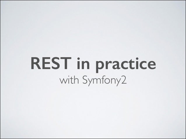 REST in practice with Symfony2