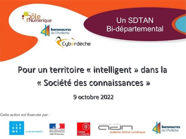Un SDTAN                                             Bi-départemental          Pour un territoire « intelligent » dans la ...