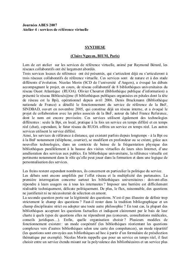 Journées ABES 2007 Atelier 4 : services de référence virtuelle SYNTHESE (Claire Nguyen, BIUM, Paris) Lors de cet atelier s...
