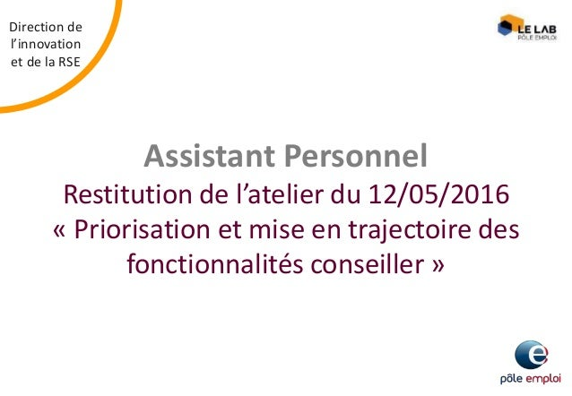 Direction de l'innovation et de la RSE Assistant Personnel Restitution de l'atelier du 12/05/2016 « Priorisation et mise e...