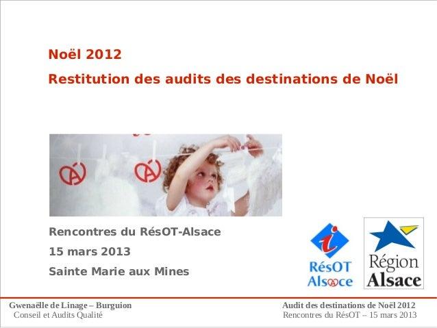Noël 2012         Restitution des audits des destinations de Noël         Rencontres du RésOT-Alsace         15 mars 2013 ...