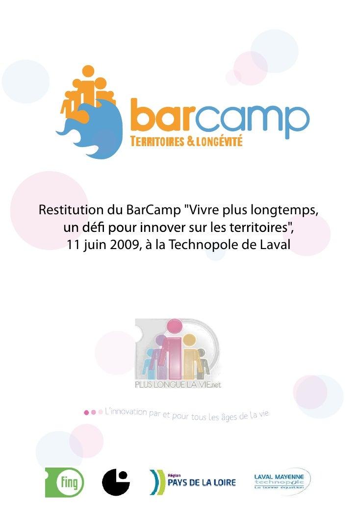 """Restitution du BarCamp """"Vivre plus longtemps,      11 juin 2009, à la Technopole de Laval"""