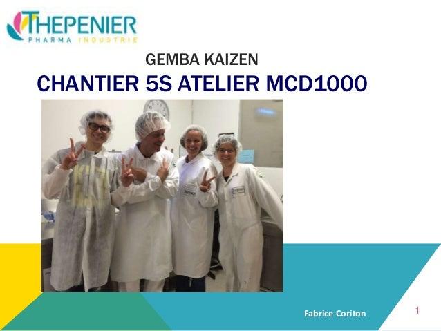 GEMBA KAIZEN CHANTIER 5S ATELIER MCD1000 Fabrice Coriton 1