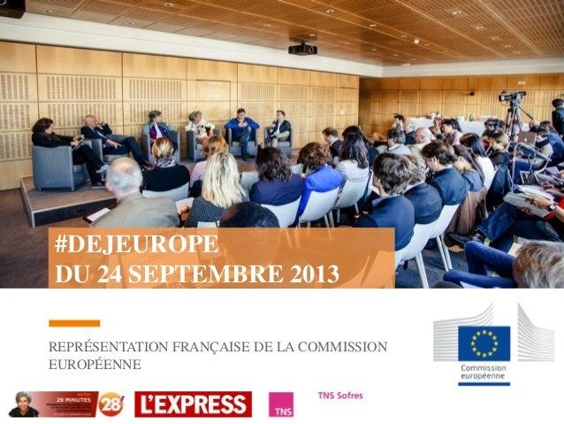 #DEJEUROPE DU 24 SEPTEMBRE 2013 REPRÉSENTATION FRANÇAISE DE LA COMMISSION EUROPÉENNE