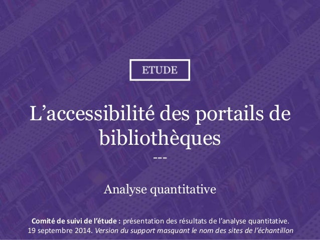 L'accessibilité des portails de bibliothèque Paris. Ministère de la culture et de la communication L'accessibilité des por...