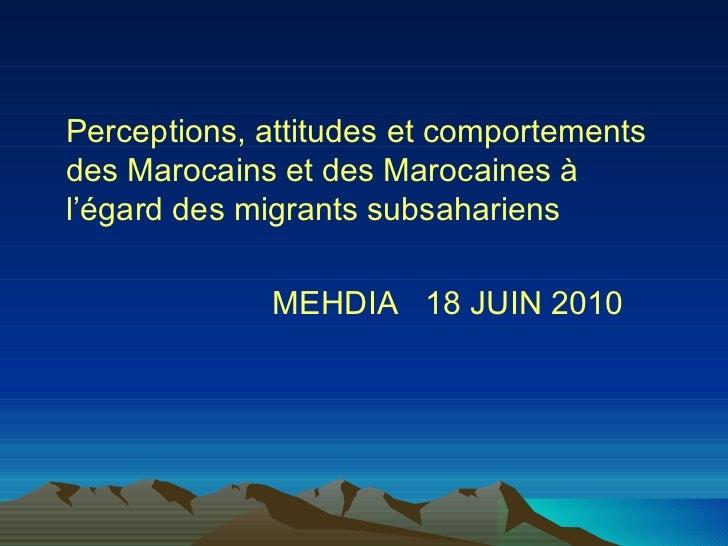 <ul><li>Perceptions, attitudes et comportements des Marocains et des Marocaines à l'égard des migrants subsahariens </li><...