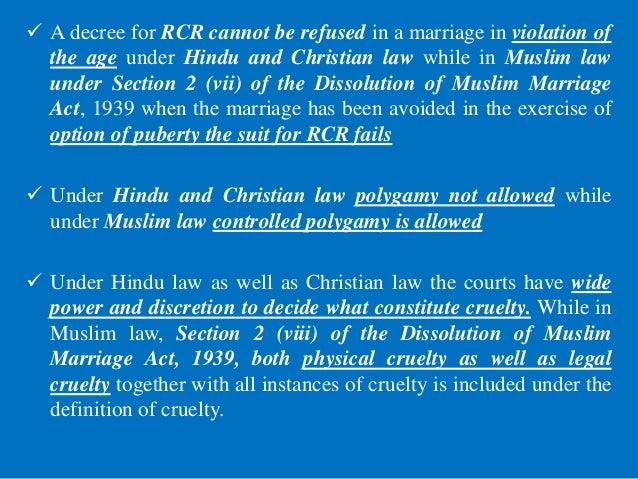  A decree for RCR cannot be refused in a marriage in violation of the age under Hindu and Christian law while in Muslim l...