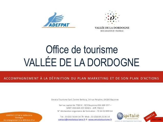 ADEFPAT / OT de la Vallée de la Dordogne Accompagnement à la définition d'un ACCOMPAGNEMENT À LA DÉFINITION DU PLAN MARKET...