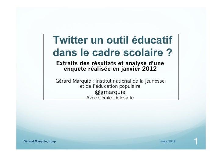 Twitter un outil éducatif                  dans le cadre scolaire ?                        Extraits des résultats et analy...
