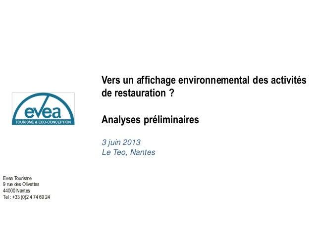 Evea Tourisme 9 rue des Olivettes 44000 Nantes Tel : +33 (0)2 4 74 69 24 Vers un affichage environnemental des activités d...