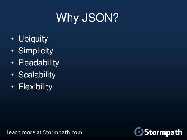 more at stormpathcom 6 why json