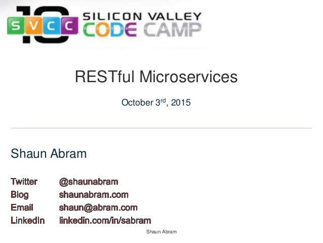 Shaun Abram Shaun Abram RESTful Microservices October 3rd, 2015