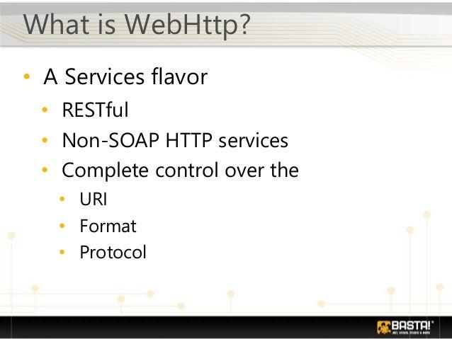 WebHttp v 4.0 ■ WCF 3.5 ■ + WCF REST Starter Kit ■ + .NET 4 ■ + new Features