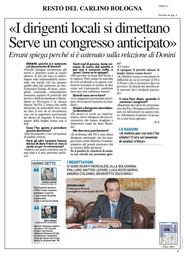 26/04/13Estratto da pag. 4RESTO DEL CARLINO BOLOGNAPeso: 49%064-108-0793