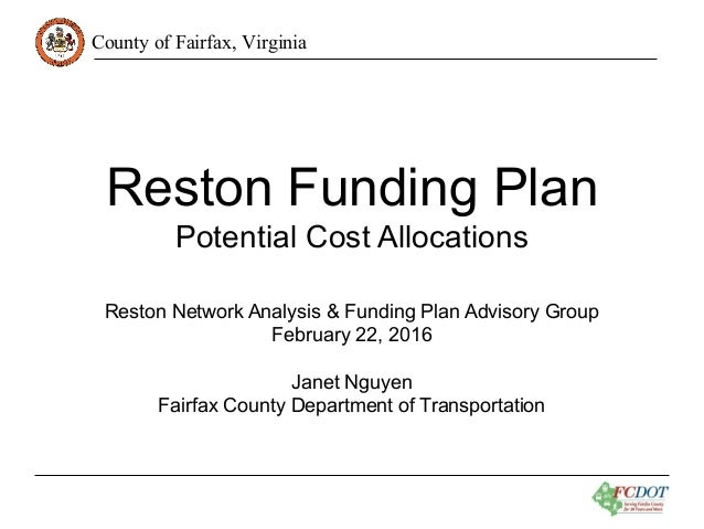 County of Fairfax, Virginia Reston Funding Plan Potential Cost Allocations Reston Network Analysis & Funding Plan Advisory...