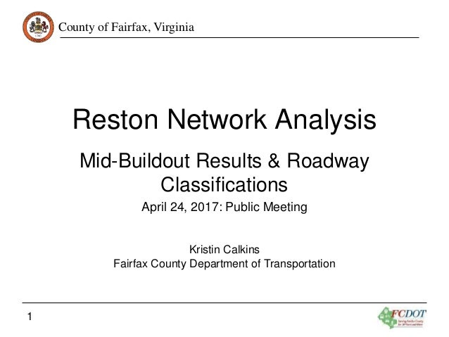 County of Fairfax, Virginia 1 Reston Network Analysis Mid-Buildout Results & Roadway Classifications April 24, 2017: Publi...