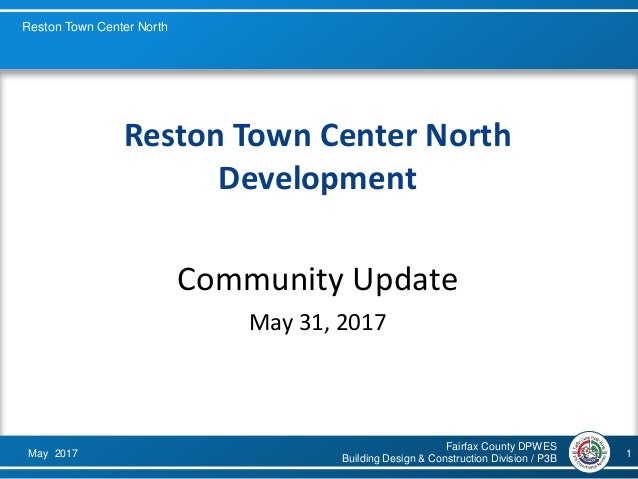 Fairfax County DPWES Building Design & Construction Division / P3BMay 2017 Reston Town Center North 1 Reston Town Center N...