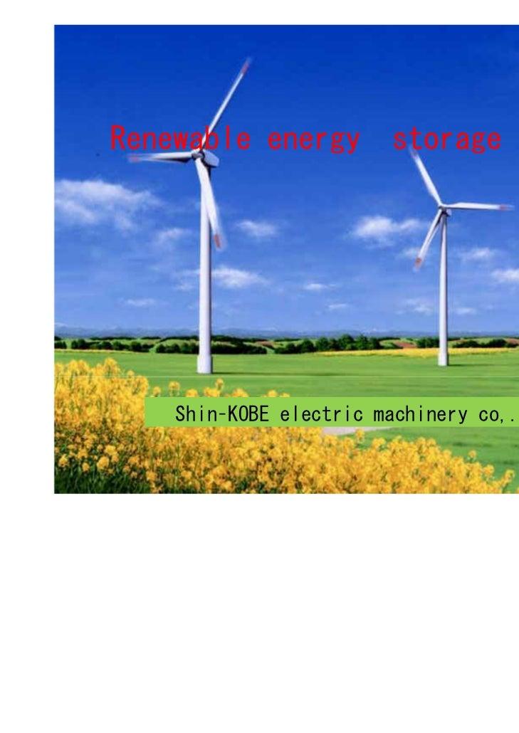Renewable energy        storage devices    Shin–KOBE electric machinery co,. Ltd.                                         ...