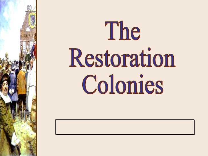 The Restoration Colonies